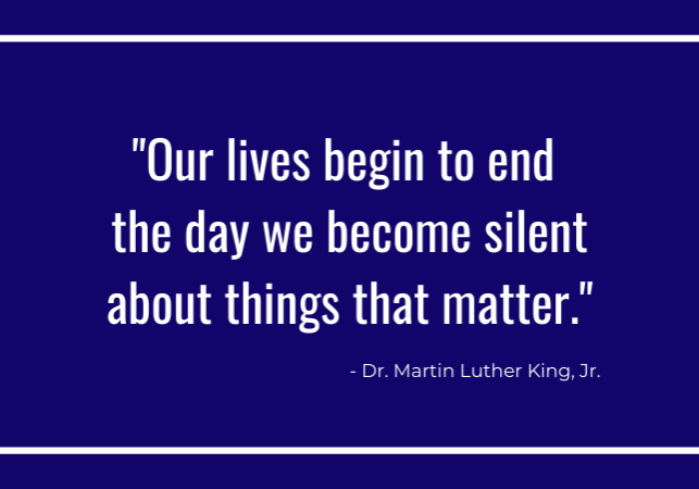 Martin Luther King, Jr. quote about the importance of speaking out on important issues.
